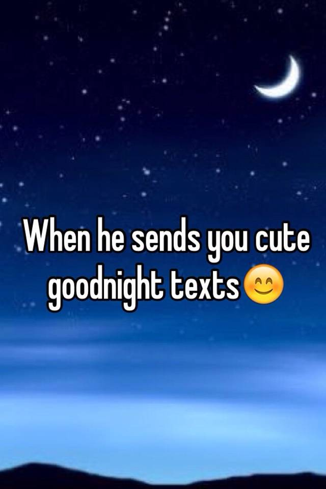You texts a goodnight guy when 20 Flirty