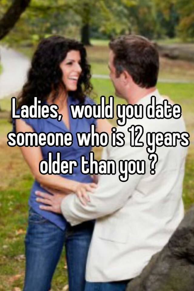 Dating A Girl 3 Years Older Than You