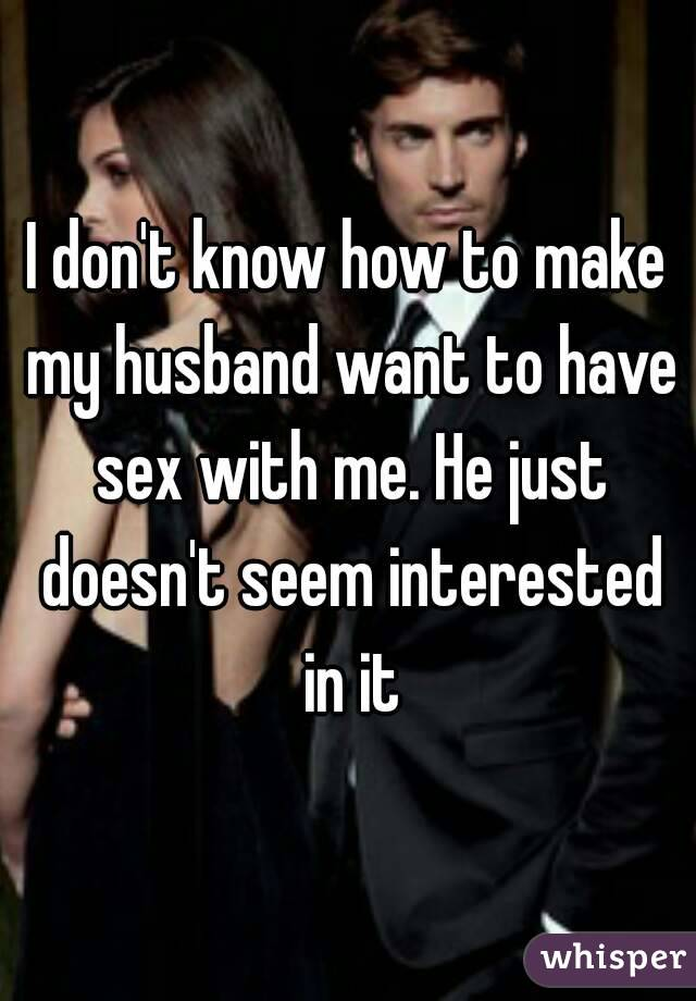 I dont want sex with husband