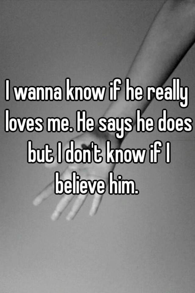 He said he really likes me
