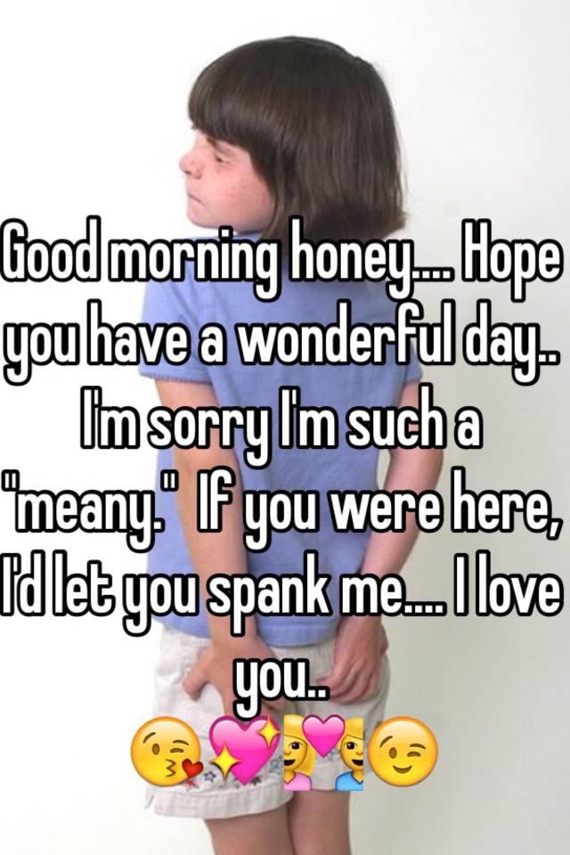 Good Morning Honey Artinya : Good morning honey hope you have a wonderful day i m