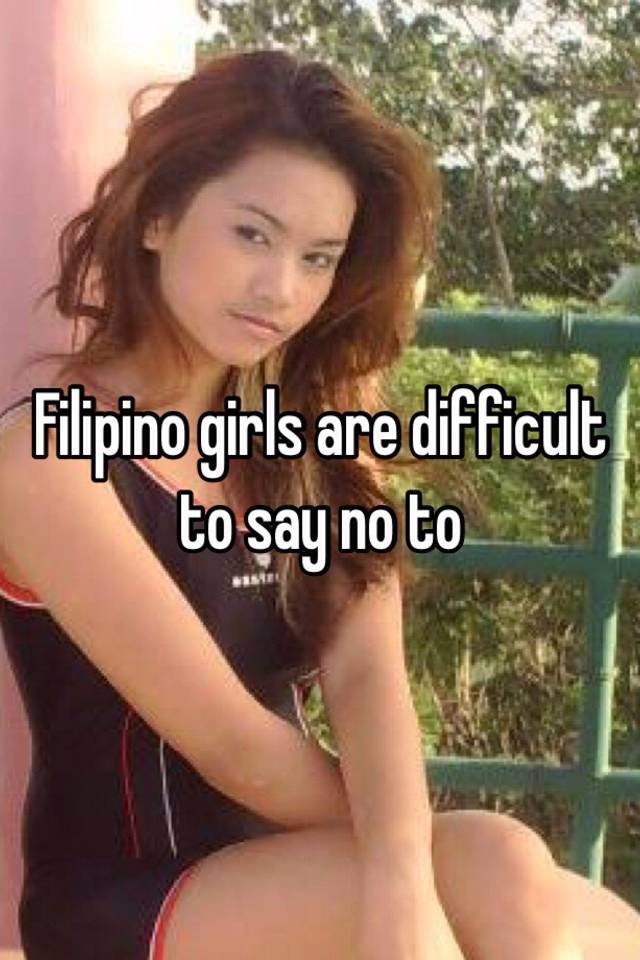 Filipino girls are difficult to say no to altavistaventures Image collections