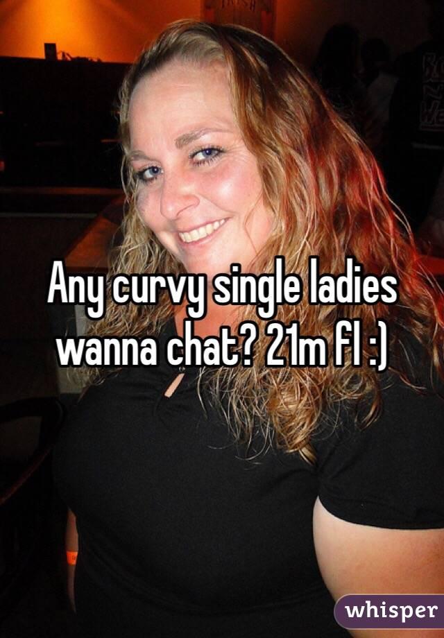 Any curvy single ladies wanna chat? 21m fl :)
