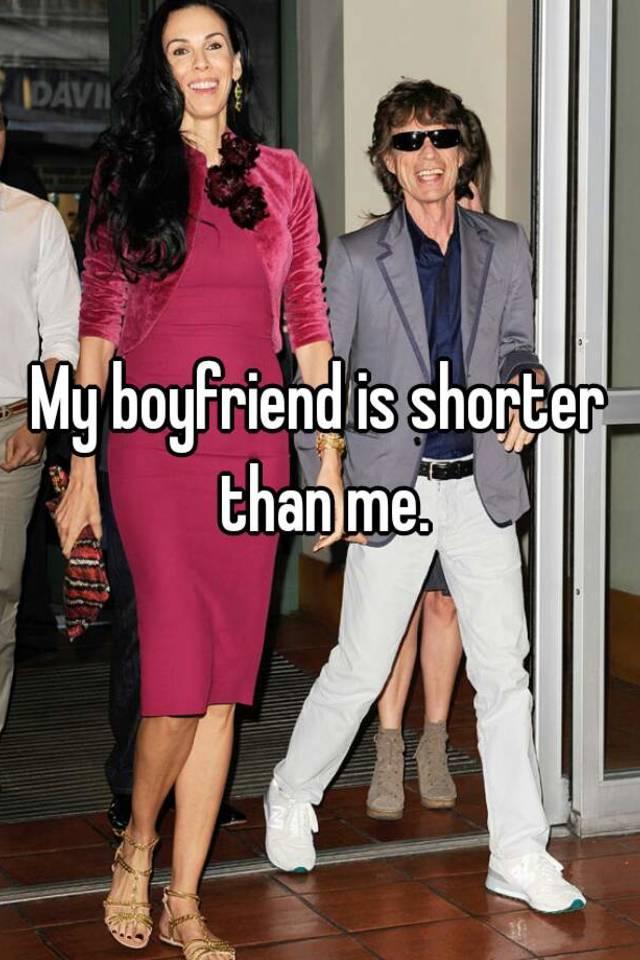 Boyfriend shorter than me