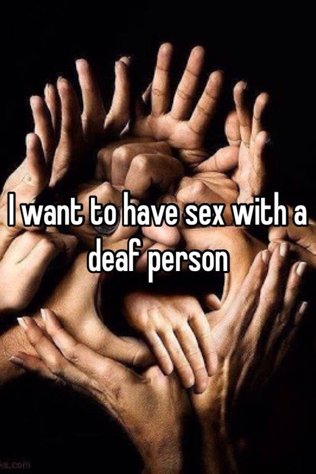 Sex with a deaf person