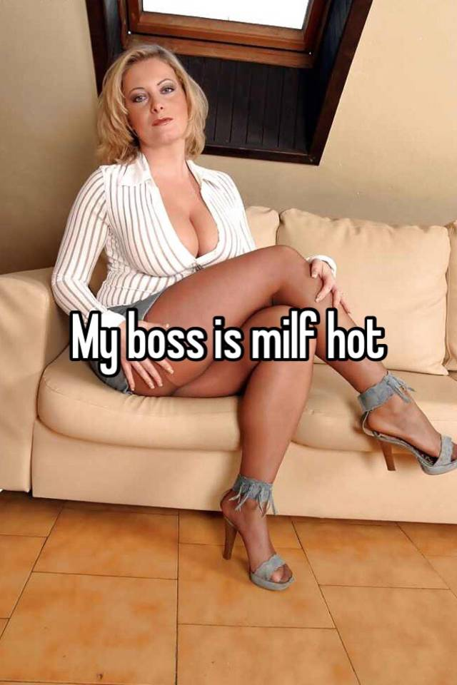 My boss is a milf