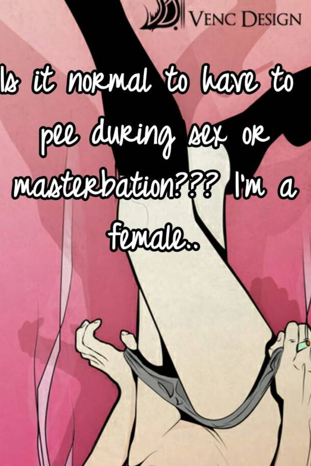 is it normal to pee during sex