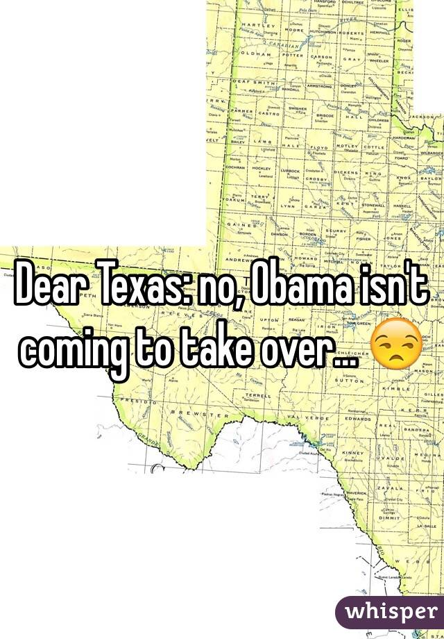 Dear Texas: no, Obama isn't coming to take over... 😒
