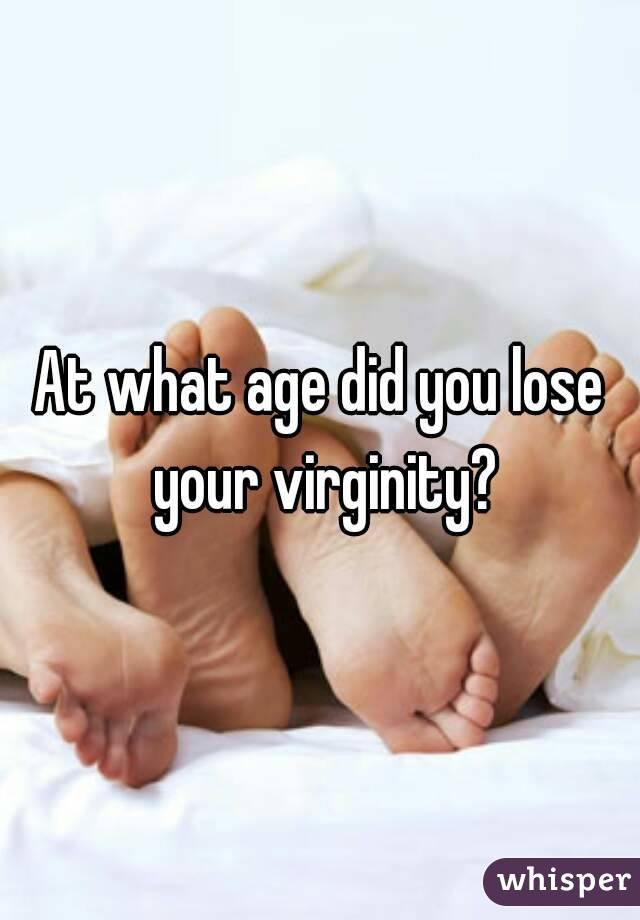Did you lose your virginity