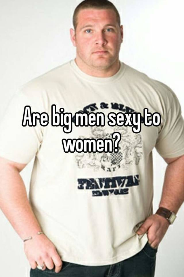 Big women are sexy