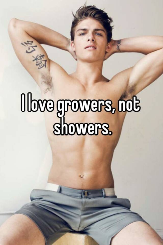 Growers or showers