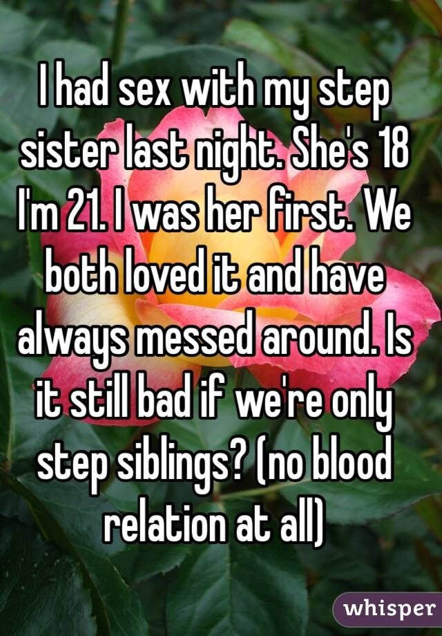 Had sex with my step sister