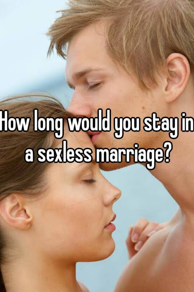 How long to stay in a sexless marriage