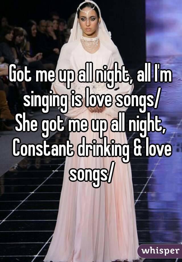 Got me singing love songs