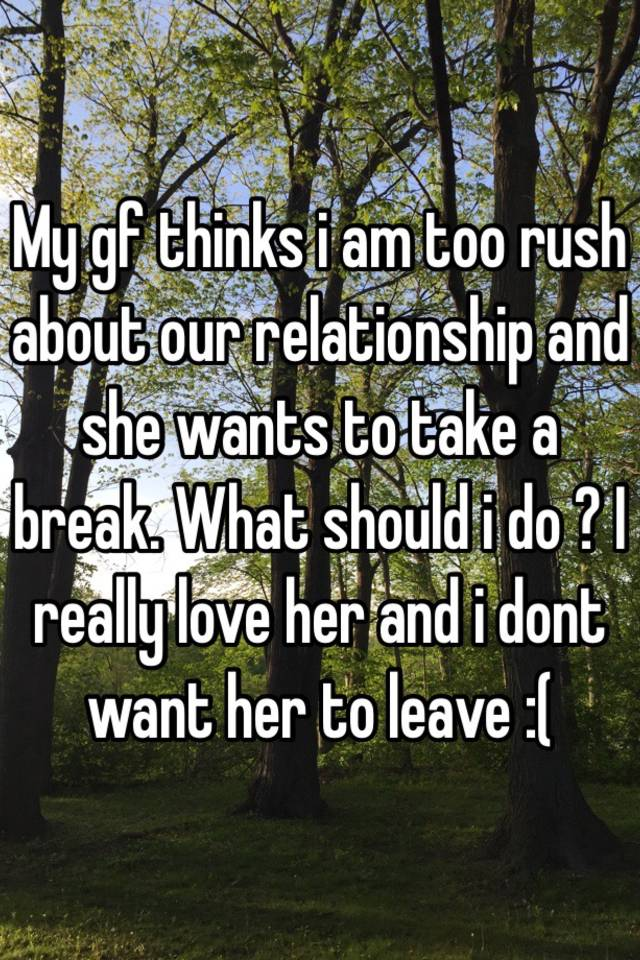 A From Our Relationship Break Wants She