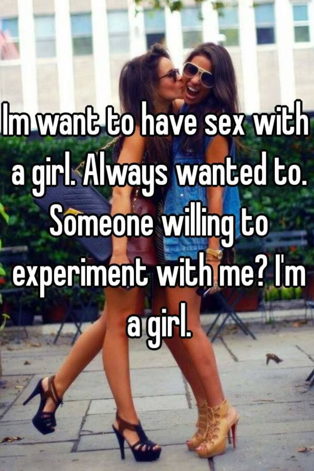 Girls willing to have sex