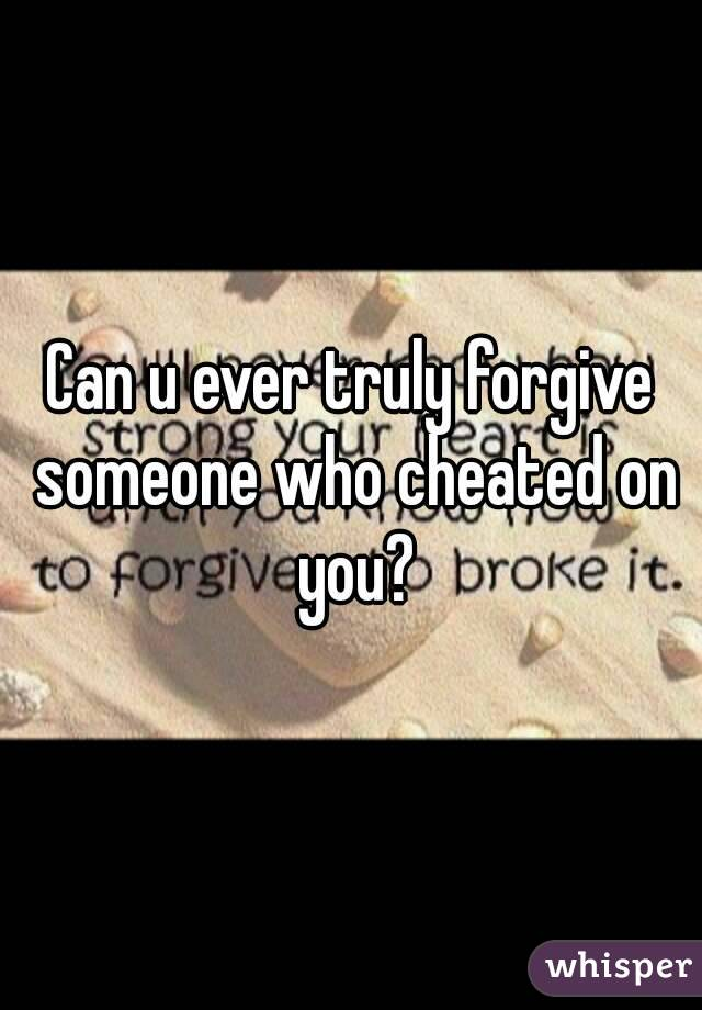 How To Forgive Someone Who Has Cheated