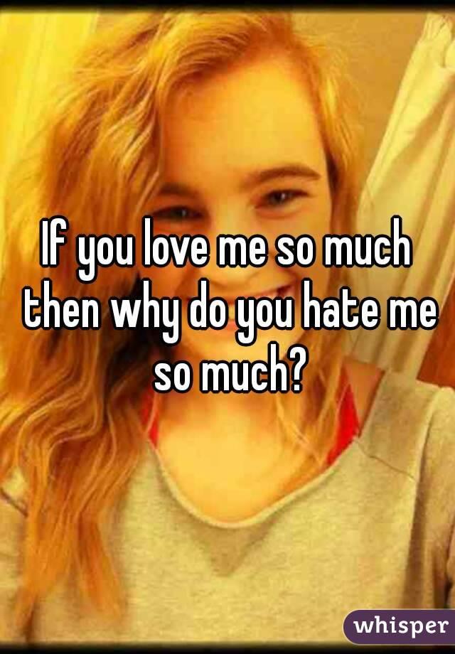 do you hate me