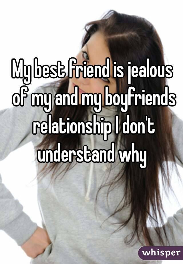 My friend is jealous of my relationship