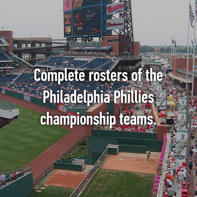 Complete rosters of the Philadelphia Phillies championship teams.