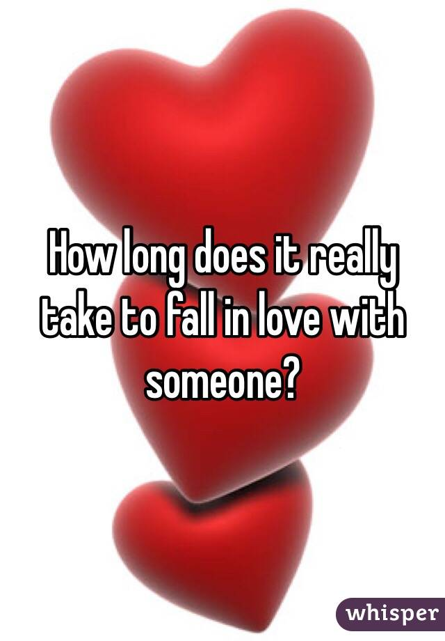 How Long To Fall In Love
