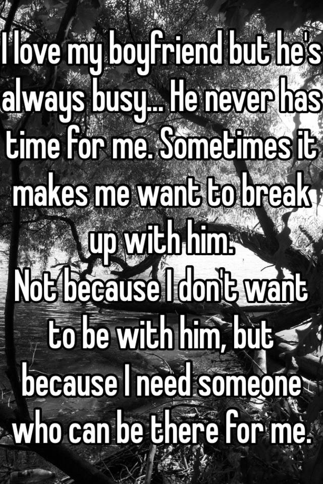 He never had time for me