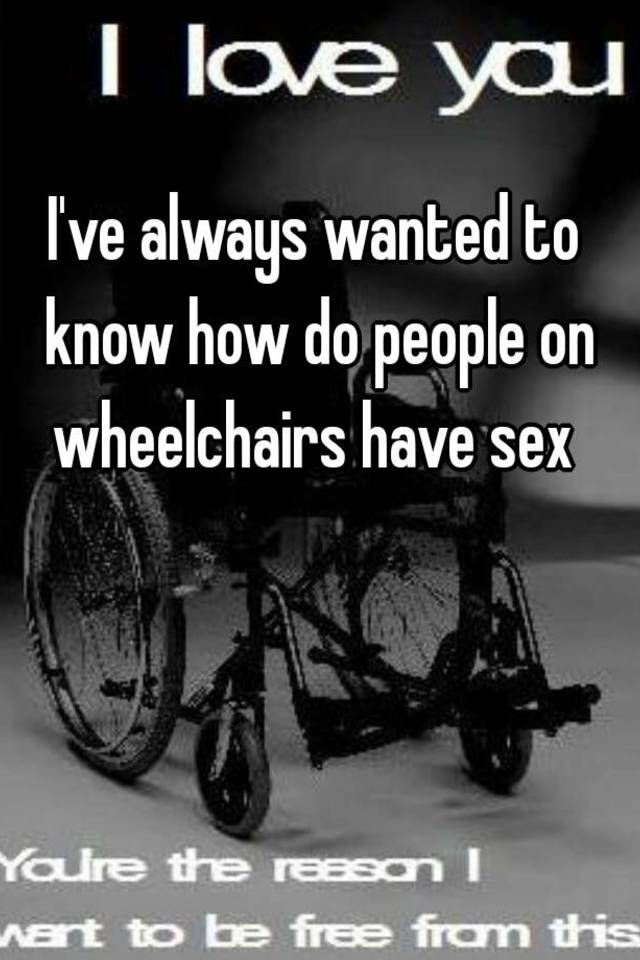 How do people in wheelchairs have sex