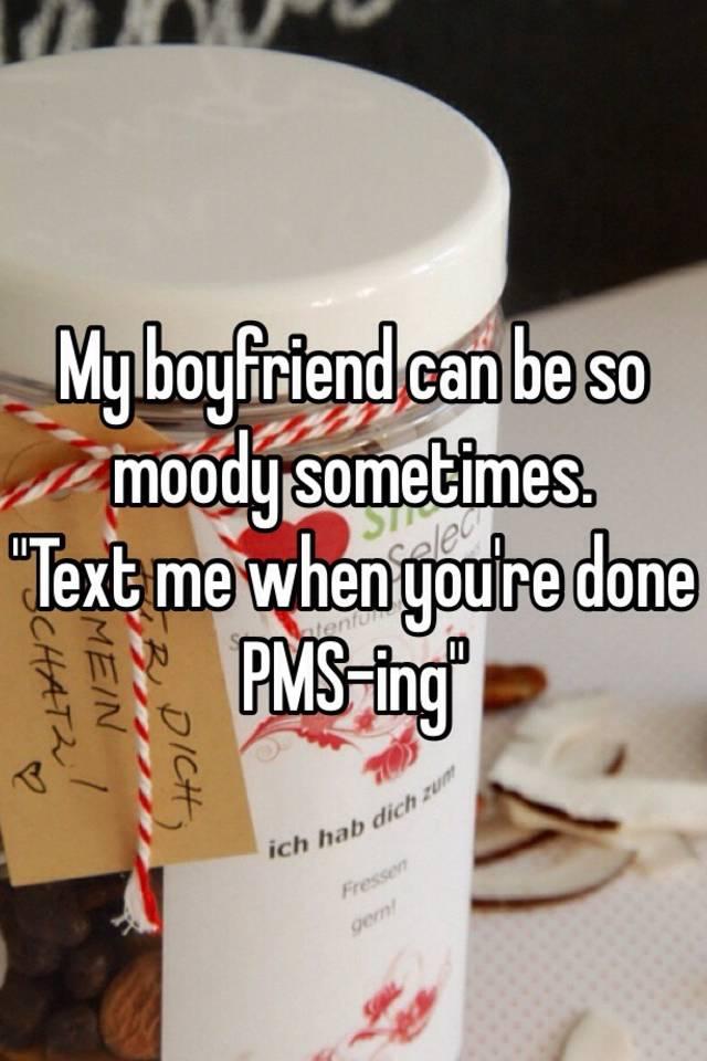 My boyfriend is moody