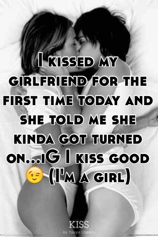 How to kiss girlfriend first time
