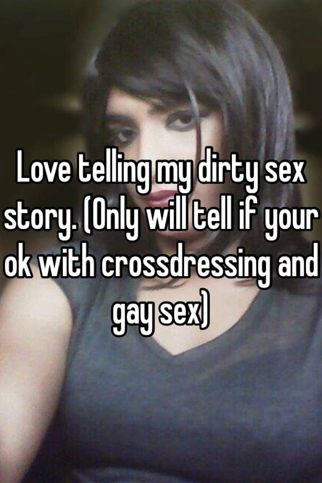 I love dirty sex stories