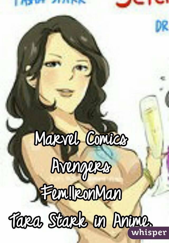 Marvel Comics Avengers Fem!IronMan Tara Stark in Anime.