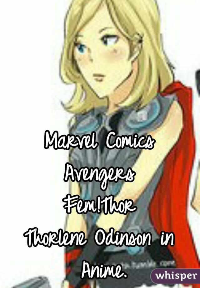 Marvel Comics Avengers Fem!Thor Thorlene Odinson in Anime.