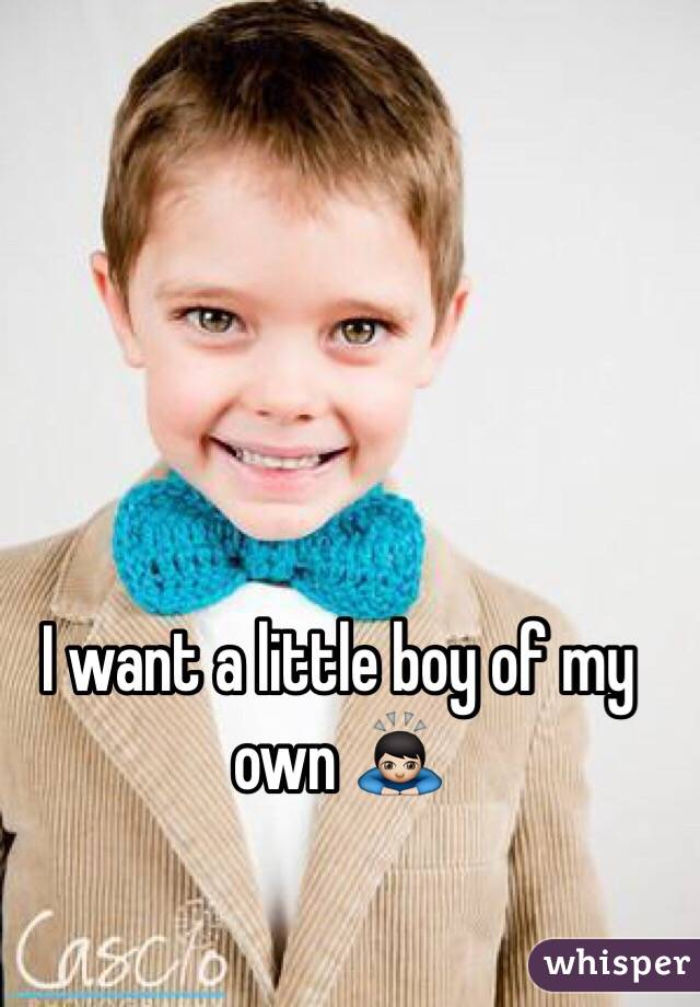 I want a little boy of my own 🙇🏻