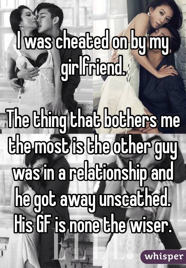 I was cheated on by my girlfriend