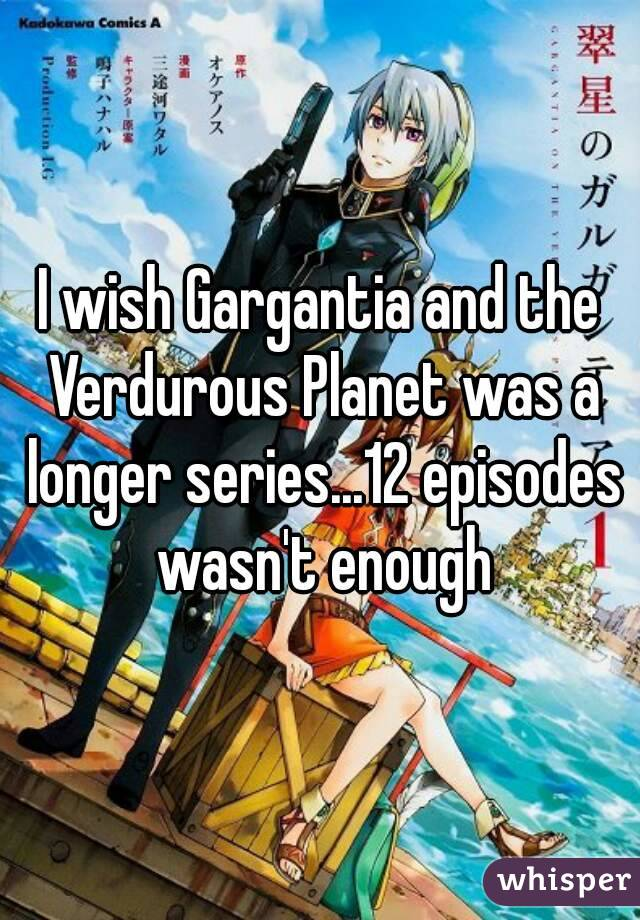 I wish Gargantia and the Verdurous Planet was a longer series...12 episodes wasn't enough