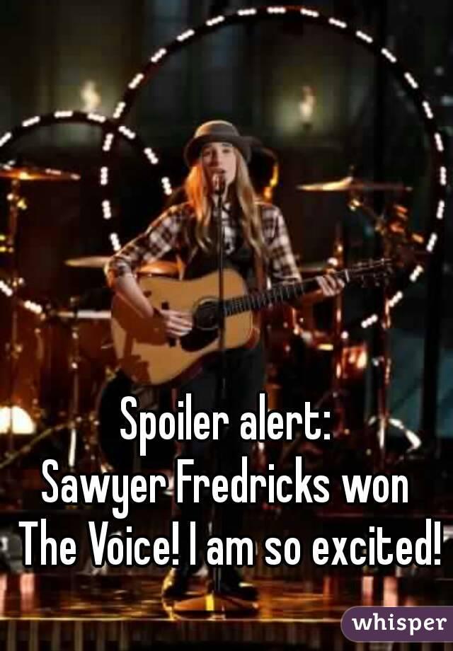 Spoiler alert: Sawyer Fredricks won The Voice! I am so excited!