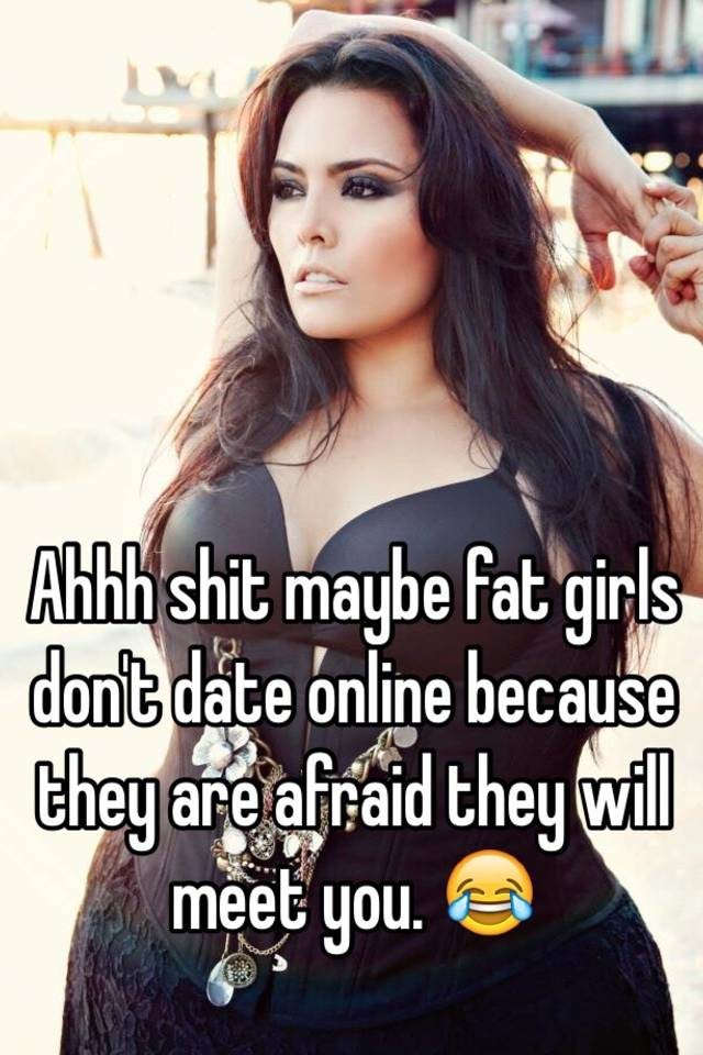 Online dating fat chick