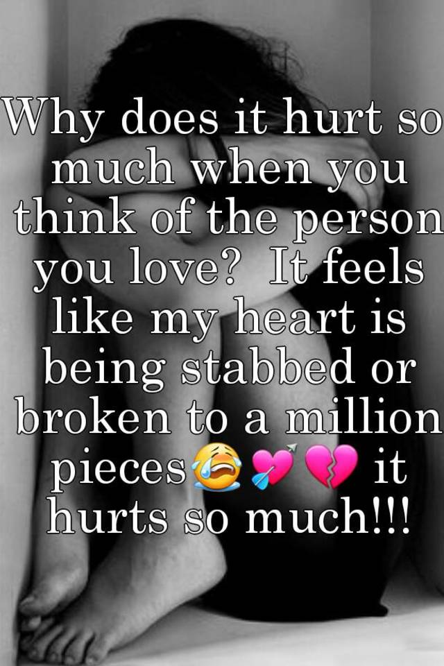 How can the person you love hurt you so much
