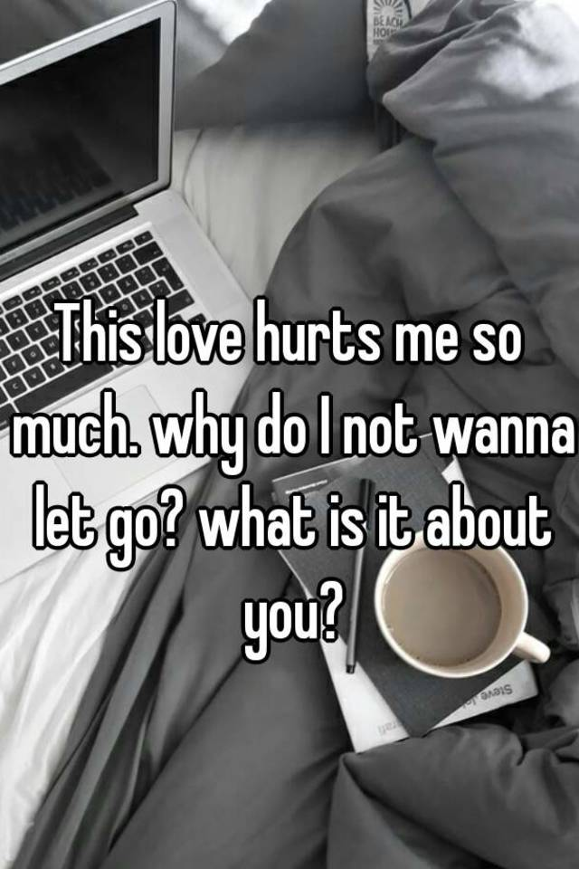 What do when love hurts