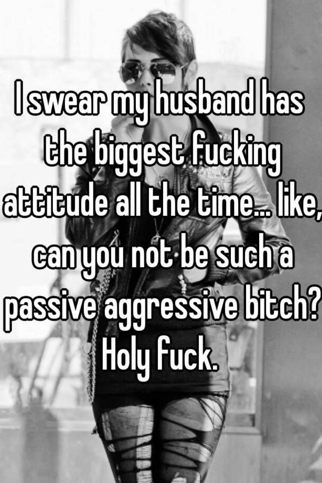 my husband is aggressive
