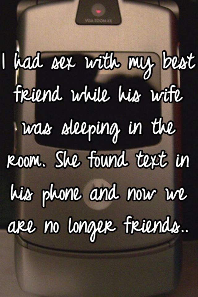 My wife had sex with my best friend