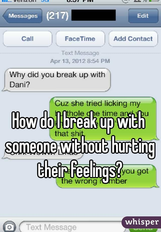 How Do You Get Someone To Break Up With You