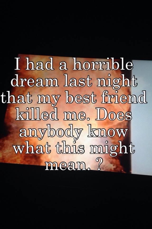a horrible dream