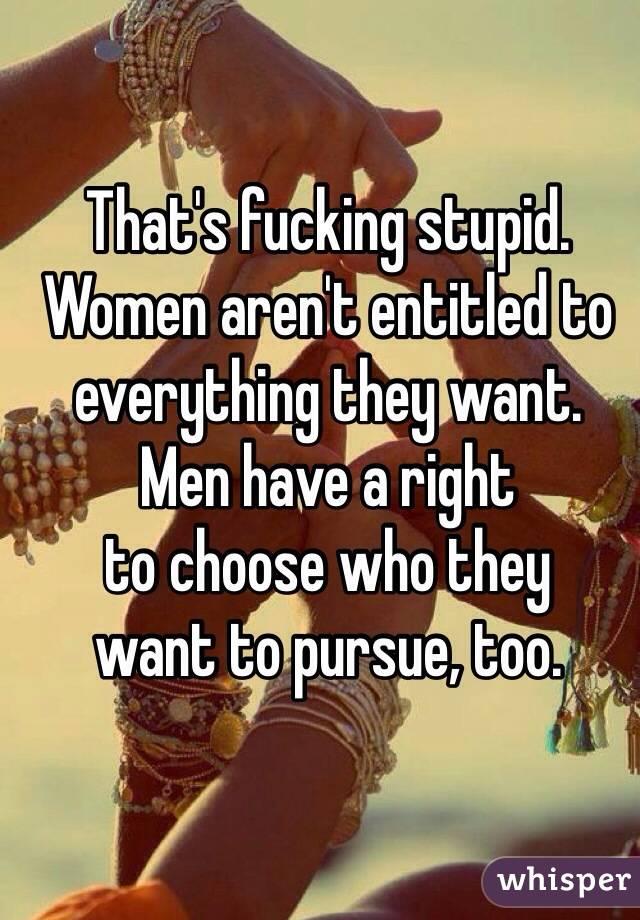 Fucking stupid women