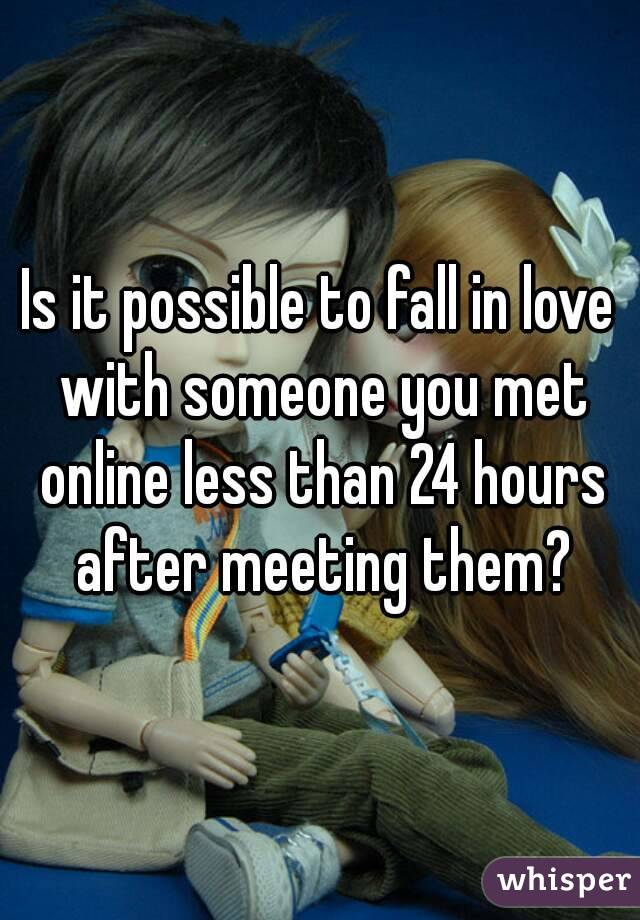 Is it possible to fall in love with someone you met online