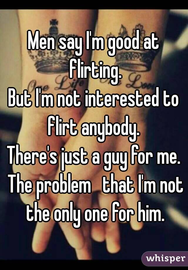 just flirting or interested