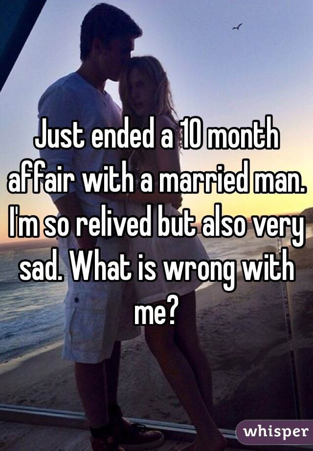 Just ended affair with married man dating