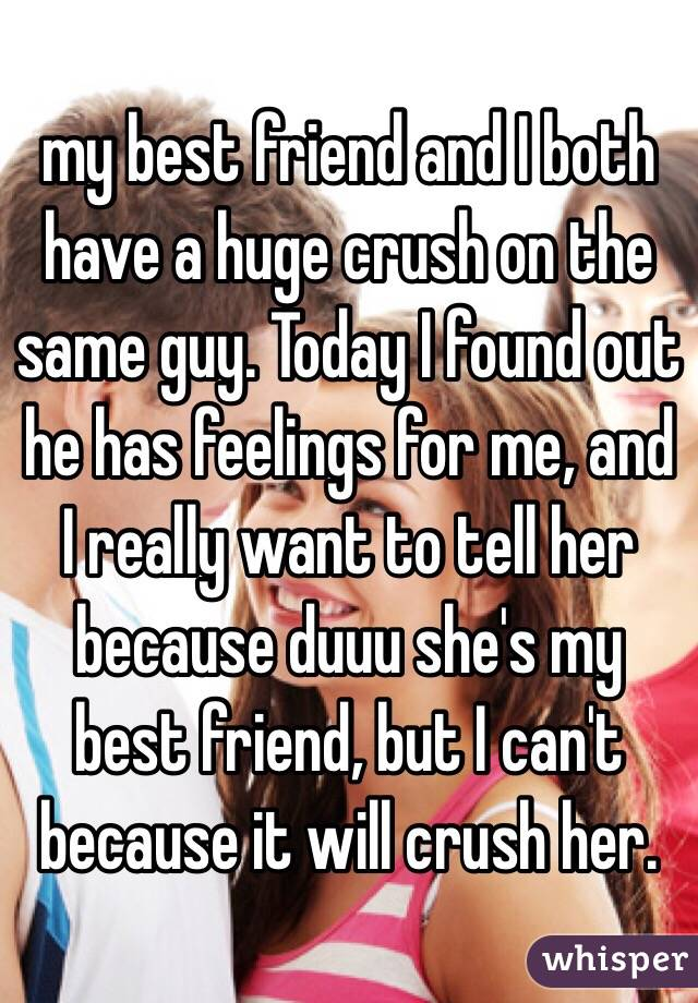 Crush on friend Huge