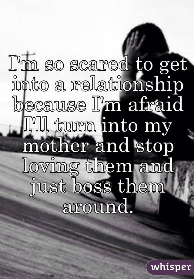 Be to relationship in a scared too 12 Reasons