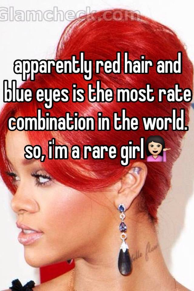 Apparently Red Hair And Blue Eyes Is The Most Rate Combination In